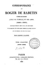 Correspondance de Roger de Rabutin, comte de Bussy avec sa famille et ses amis: 1666-1693, Volume5