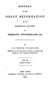 History of the Great Reformation of the Sixteenth Century in Germany, Switzerland, Etc: Volume 1