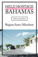 Held Hostage in the Bahamas PDF