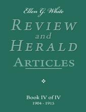Ellen G. White Review and Herald Articles - Book IV of IV