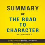 The Road to Character: by David Brooks   Summary & Analysis
