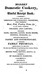 Modern Domestic Cookery, and Useful Receipt Book. Containing Most Approved Directions for Purchasing, Preserving, and Cooking Meat, Fish, Poultry, Game, &c.