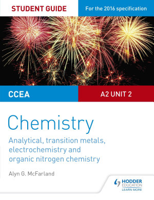 CCEA A2 Unit 2 Chemistry Student Guide  Analytical  Transition Metals  Electrochemistry and Organic Nitrogen Chemistry PDF