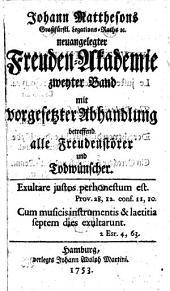 Die neuangelegte Freuden-Akademie: zum lehrreichen Vorschmack unbeschreiblicher Herrlichkeit in der Veste göttlicher Macht, Band 2