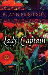 Lady Captain: A Novel