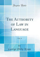 The Authority of Law in Language  Vol  4  Classic Reprint  PDF