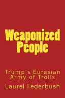 Weaponized People