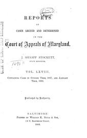 Maryland Reports: Cases Adjudged in the Court of Appeals of Maryland, Volume 68