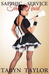 The Maid (Lesbian Erotica)