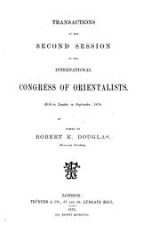 Transactions of the Second Session of the International Congress of Orientalists: Held in London in September, 1874