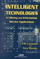 Intelligent Technologies in Library and Information Service Applications PDF