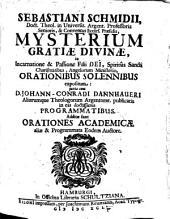 Mysterium gratiae divinae, in incarnatione et passione Filii Ded Spiritus Sancti charismatibus, angelorum ministerio, orationibus solennibus expositum: Additae sunt orationes academiae aliae et programmata eodem auctore