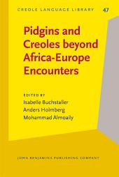 Pidgins and Creoles beyond Africa-Europe Encounters