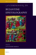A Companion to Byzantine Epistolography