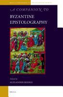 A Companion to Byzantine Epistolography PDF