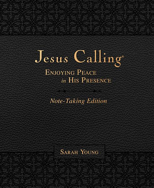 Download Jesus Calling Note Taking Edition  Leathersoft  with Full Scriptures  Enjoying Peace in His Presence  Black  Book