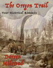 The Oregon Trail: Four Historical Romances