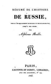Résumé de l'histoire de Russie, depuis l'établissement de Rourik et des Scandinaves, jusqu'à nos jours
