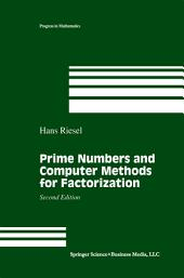 Prime Numbers and Computer Methods for Factorization: Edition 2