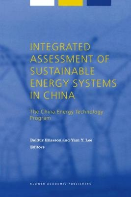 Integrated Assessment of Sustainable Energy Systems in China  The China Energy Technology Program PDF