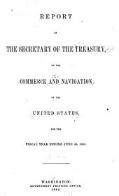 Report of the Secretary of the Treasury, Transmitting a Report from the Register of the Treasury, of the Commerce and Navigation of the United States for the Year Ending ...