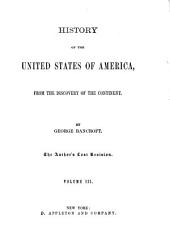History of the United States from the Discovery of the American Continent: Volume 3
