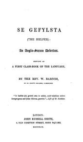 Se gefylsta, the helper, an Anglo-Saxon delectus [compiled] by W. Barnes