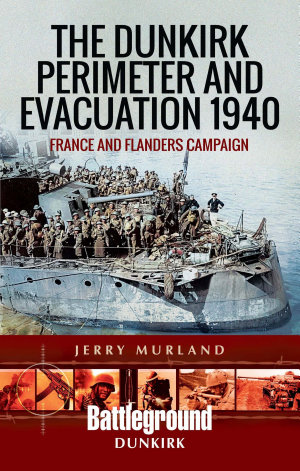The Dunkirk Perimeter and Evacuation 1940