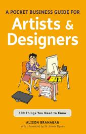 Pocket Business Guide for Artists and Designers: 100 Things You Need to Know