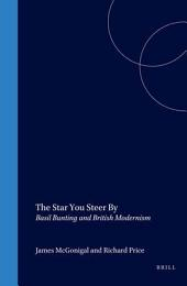 The Star You Steer by: Basil Bunting and British Modernism