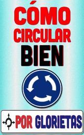 Cómo circular por glorietas: Aprende a sobrevivir en una rotonda