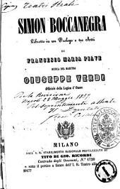 Simon Boccanegra libretto in un prologo e tre atti di Francesco Maria Piave