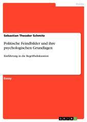 Politische Feindbilder und ihre psychologischen Grundlagen: Einführung in die Begriffsdiskussion
