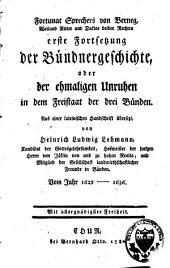 Erste Fortsetzung der Bündnergeschichte: aus einer lateinischen Handschrift übersetzt von Heinrich Ludwig Lehmann : vom Jahr 1629-1636