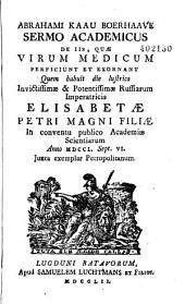 Sermo Academicus de iis, quae virum medicum perficiunt