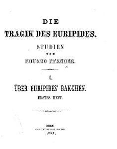 Die Tragik des Euripides     I    ber Euripides  Bakchen PDF
