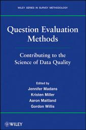 Question Evaluation Methods: Contributing to the Science of Data Quality