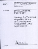 Intellectual Property: Strategy for Targeting Organized Piracy (STOP) Requires Changes for Long-Term Success