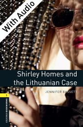 Shirley Homes and the Lithuanian Case - With Audio Level 1 Oxford Bookworms Library: Edition 3
