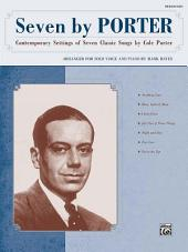 Seven by Porter: Contemporary Settings of Seven Classic Songs by Cole Porter