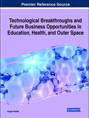 Technological Breakthroughs and Future Business Opportunities in Education  Health  and Outer Space