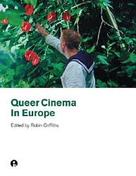 Queer Cinema In Europe Book PDF