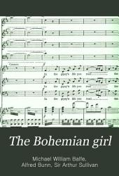 The Bohemian Girl: Opera in Three Acts