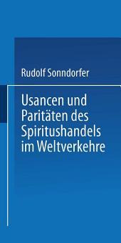 Usancen und Paritäten des Spiritushandels im Weltverkehre