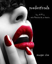 Predestinada (Livro #11 De Memória De Um Vampiro)