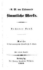 Sämmtliche Werke: Reise in das mittägliche Frankreich ; 5. Thl, Band 6