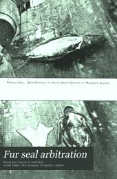 Fur Seal Arbitration: Volume 7