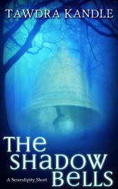 The Shadow Bells: A Save Tomorrow Novella