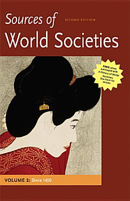 Sources of World Societies  Volume 2  Since 1450