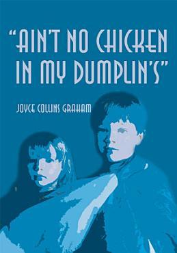 Ain t No Chicken in My Dumplin s  PDF